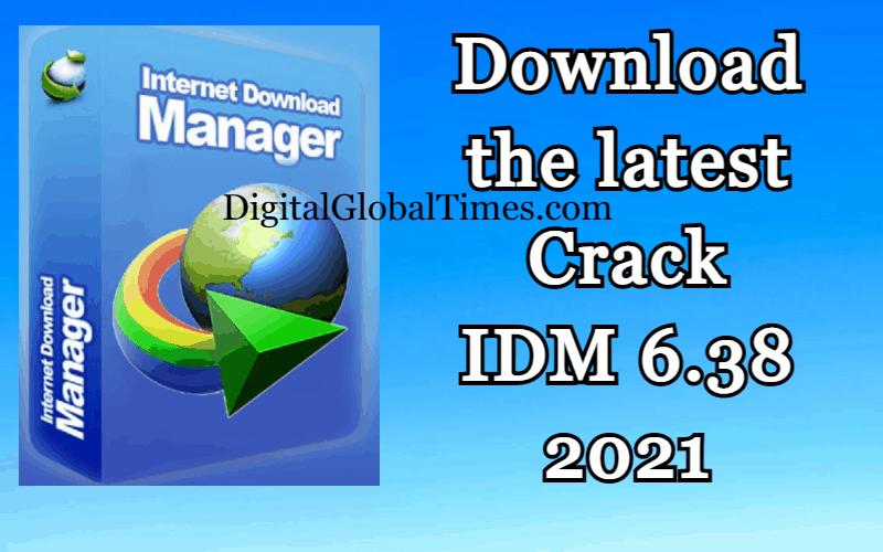 Download the latest Crack IDM 6.38 2021